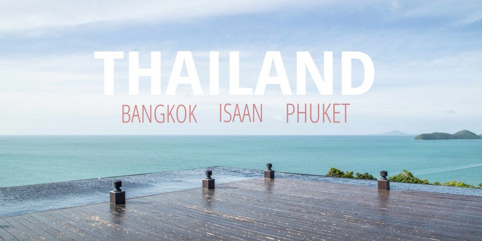 THAILAND – Bangkok, Phuket + Off The Beaten Isaan Route