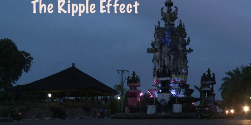 BALI: THE RIPPLE EFFECT